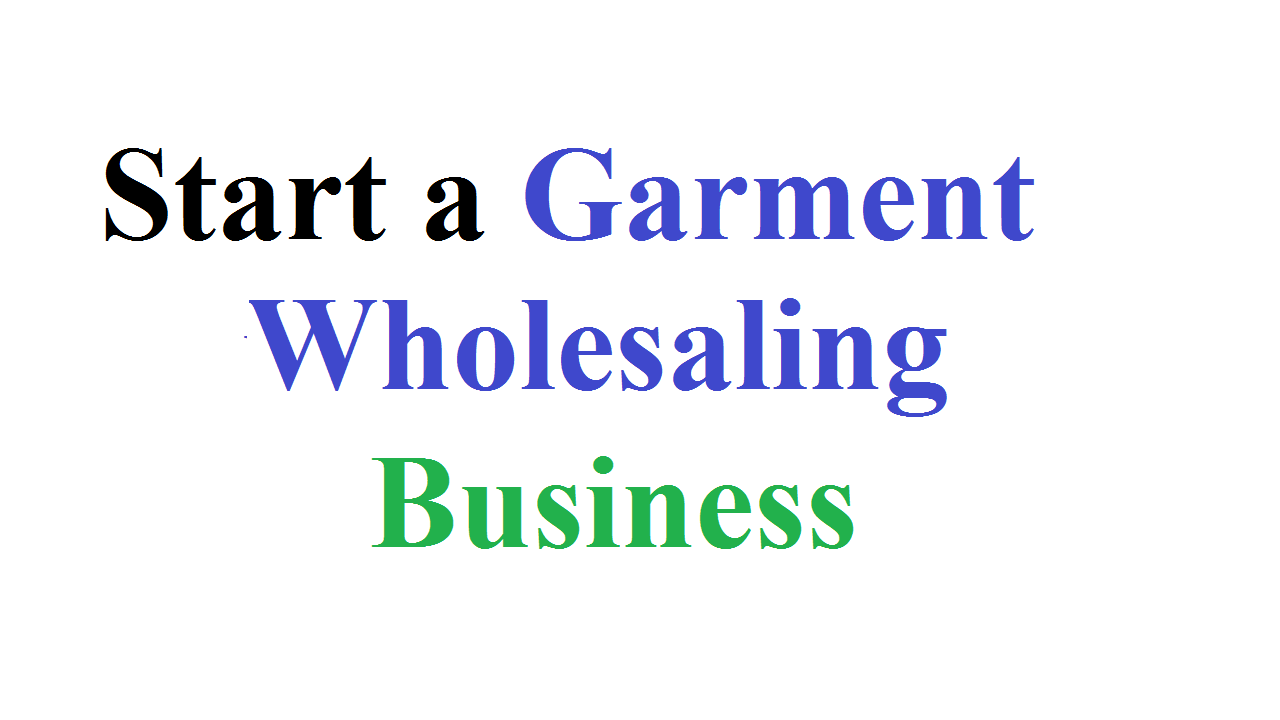 Start a Garment Wholesaling Business