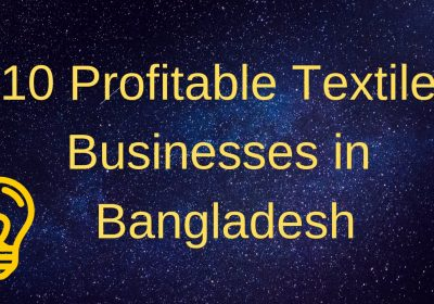 10 Profitable Textile Businesses in Bangladesh