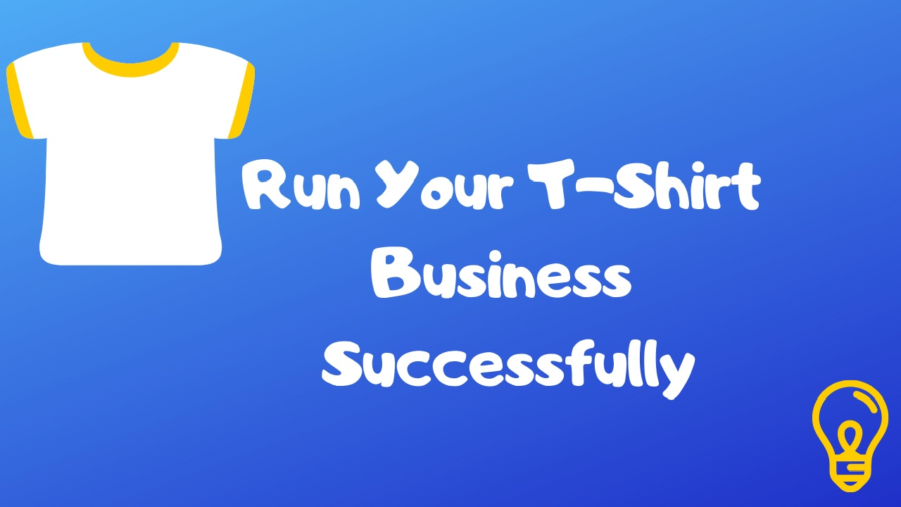 10 Tips to Run Your T-Shirt Business Successfully in Bangladesh