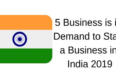 Business is in Demand to Start a Business in India 2019