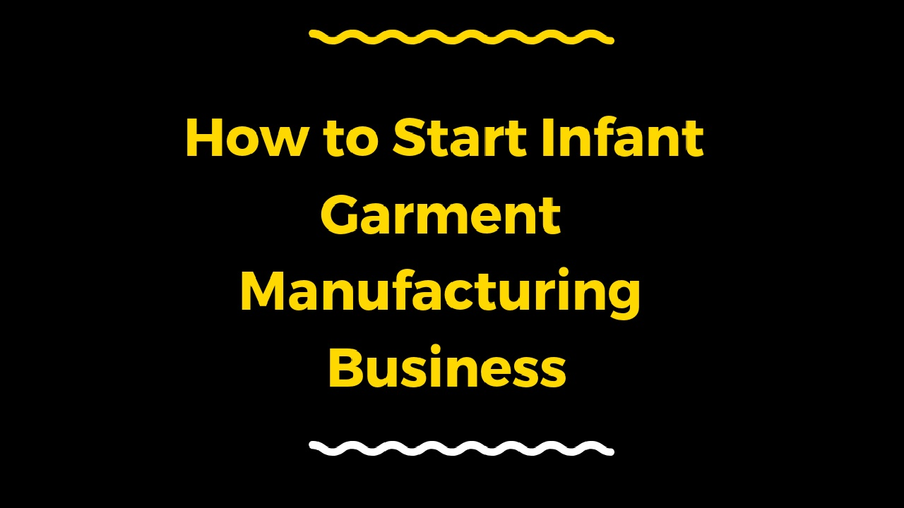 Infant Garment Manufacturing Business