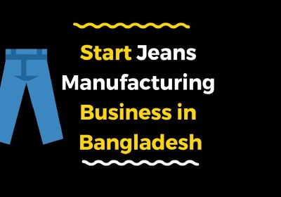 Jeans Manufacturing Business