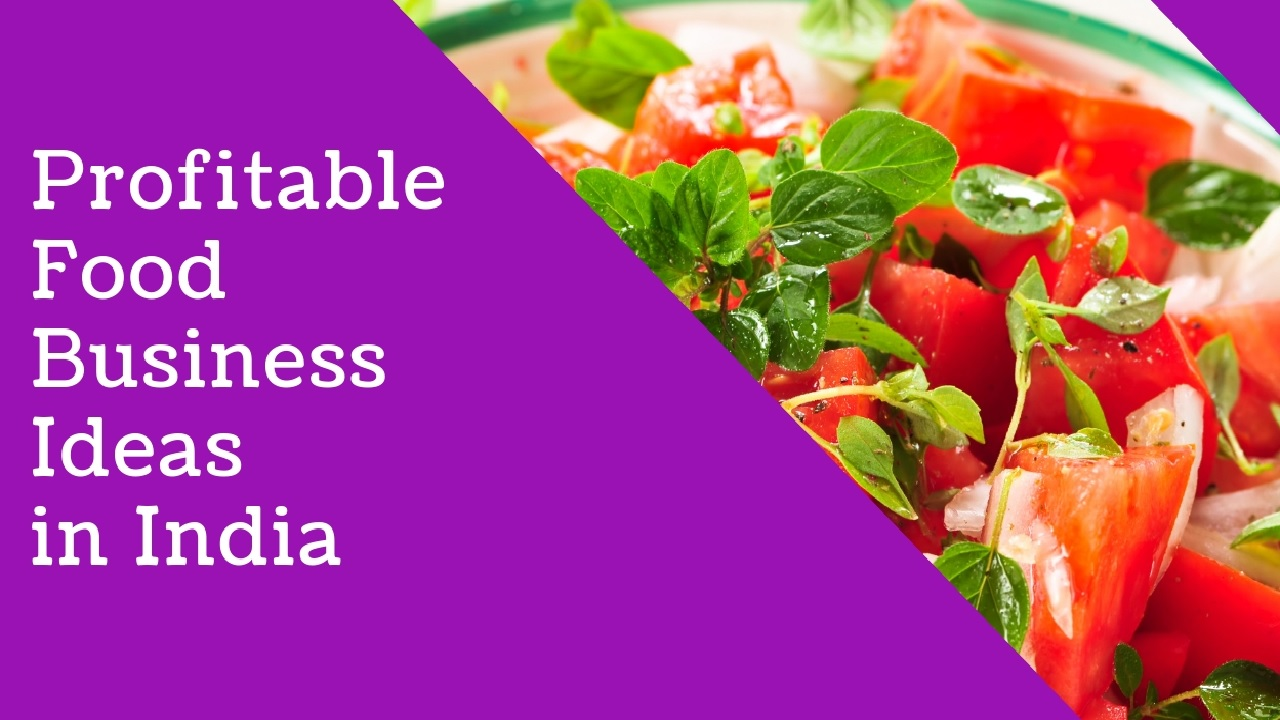 Profitable Food Business Ideas in India