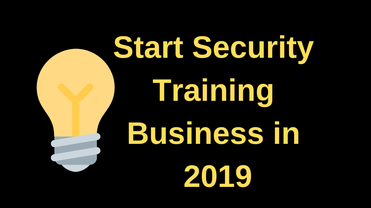 Start Security Training Business in 2019