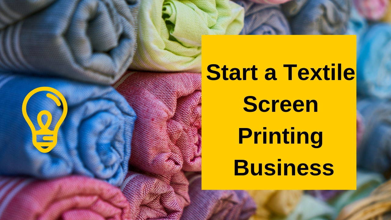 Start a Textile Screen Printing Business