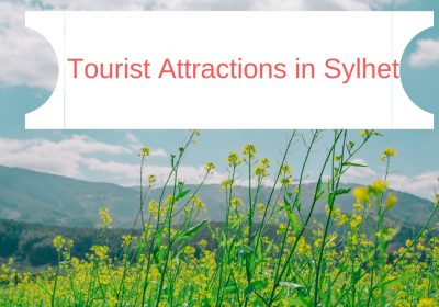 Tourist Attractions in Sylhet