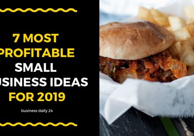 7 Most Profitable Small Business Ideas for 2019