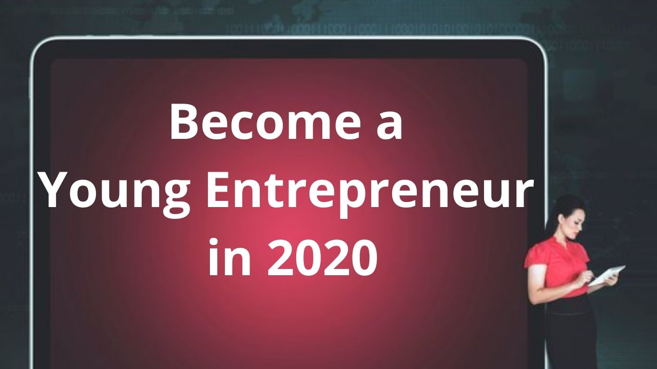 Become a Young Entrepreneur in the USA in 2020