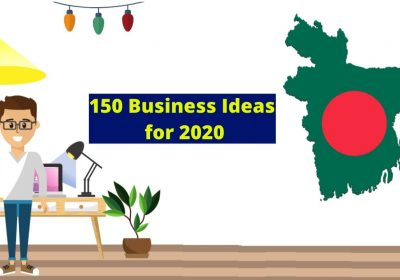 150 Profitable Business Ideas in Bangladesh for 2020
